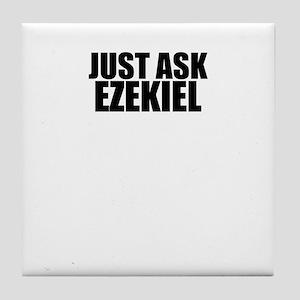 Just ask EZEKIEL Tile Coaster