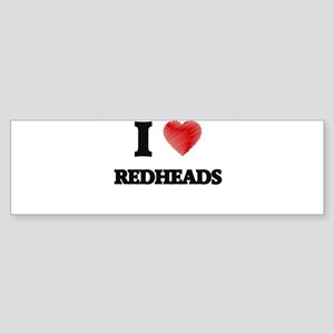 I Love Redheads Bumper Sticker