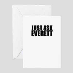 Just ask EVERETT Greeting Cards