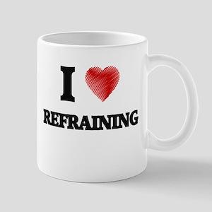 I Love Refraining Mugs