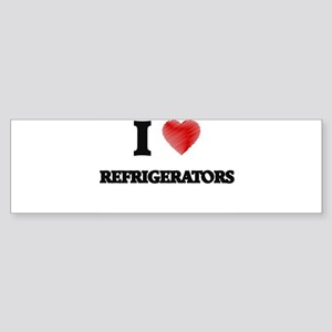 I Love Refrigerators Bumper Sticker