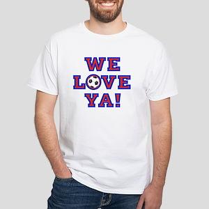 We Love Ya! USA Soccer T-Shirt
