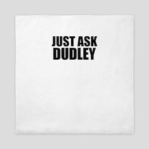 Just ask DUDLEY Queen Duvet