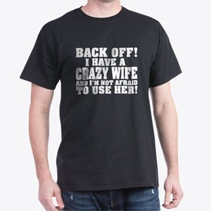 Back Off Crazy Wife T-Shirt