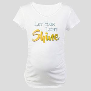 Let Your Light Shine Maternity T-Shirt