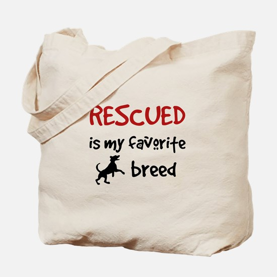 Rescued is my favorite breed Tote Bag
