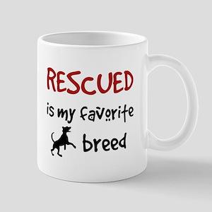 Rescued is my favorite breed Mugs