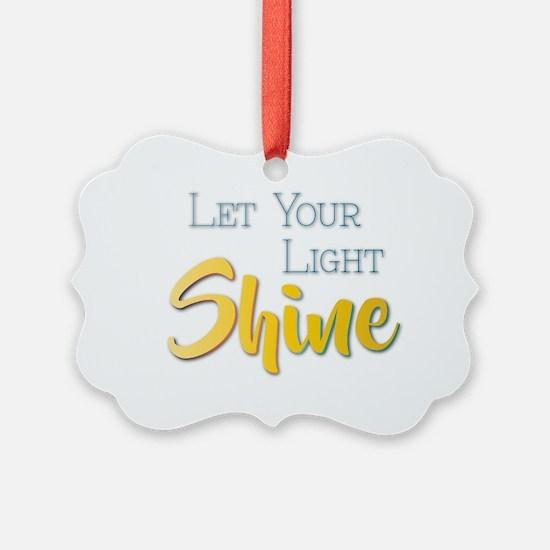 Let Your Light Shine Ornament