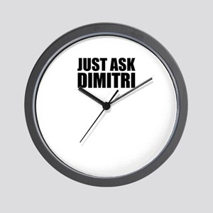 Just ask DIMITRI Wall Clock