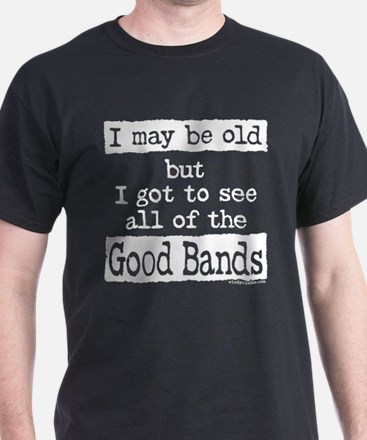 I May Be Old but T-Shirt
