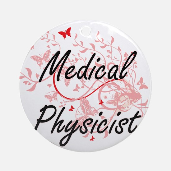 Medical Physicist Artistic Job Desi Round Ornament