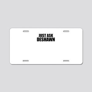 Just ask DESHAWN Aluminum License Plate