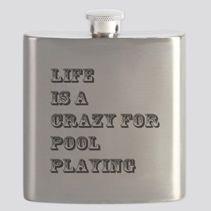 Life is A Crazy For Pool Playing Flask