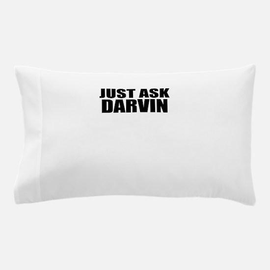 Just ask DARRYL Pillow Case
