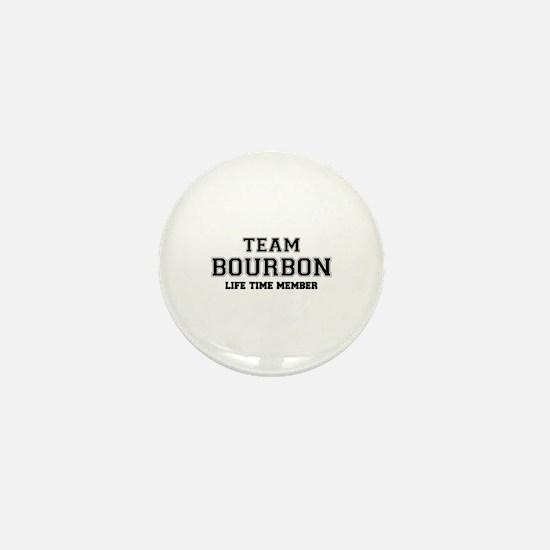 Team BOURBON, life time member Mini Button