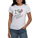 I Love Heart my Mexican Boyfr Women's T-Shirt