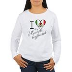 I Love Heart my Mexican Boyfr Women's Long Sleeve
