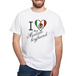 I Love Heart my Mexican Boyfr White T-Shirt