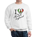I Love Heart my Mexican Boyfr Sweatshirt