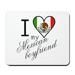 I Love Heart my Mexican Boyfr Mousepad