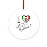 I Love Heart my Mexican Boyfr Ornament (Round)