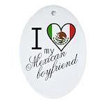 I Love Heart my Mexican Boyfr Oval Ornament