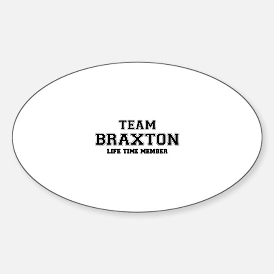Team BRAXTON, life time member Decal