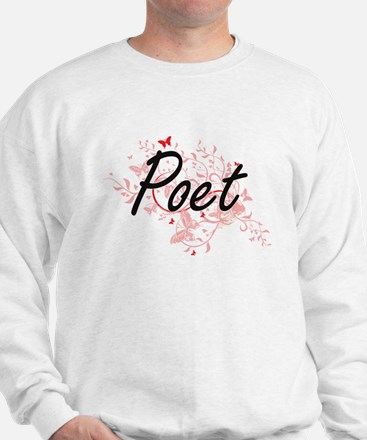 Poet Artistic Job Design with Butterfli Sweatshirt