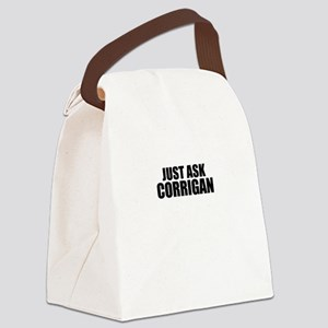 Just ask CORRIGAN Canvas Lunch Bag