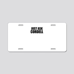 Just ask CORDELL Aluminum License Plate