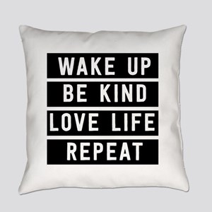 Wake Up Be Kind Love Life Repeat Everyday Pillow