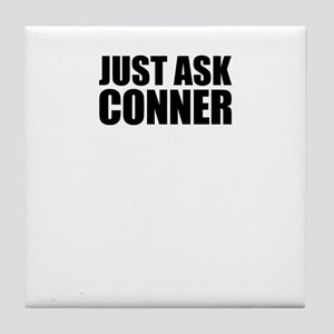 Just ask CONNER Tile Coaster