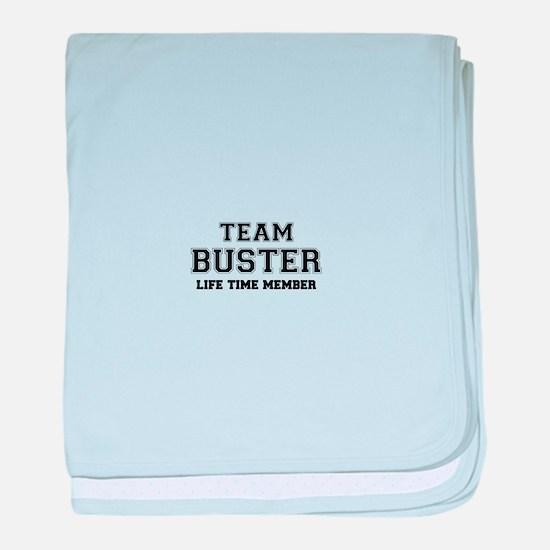 Team BUSTER, life time member baby blanket