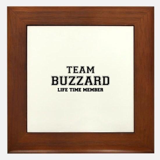 Team BUZZARD, life time member Framed Tile