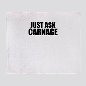 Just ask CARNAGE Throw Blanket