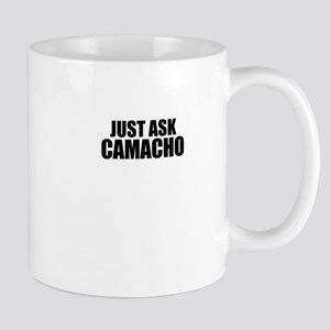 Just ask CAMACHO Mugs