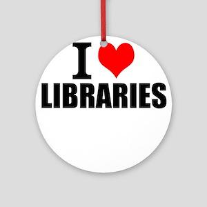 I Love Libraries Round Ornament