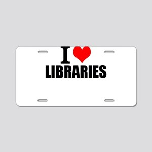 I Love Libraries Aluminum License Plate
