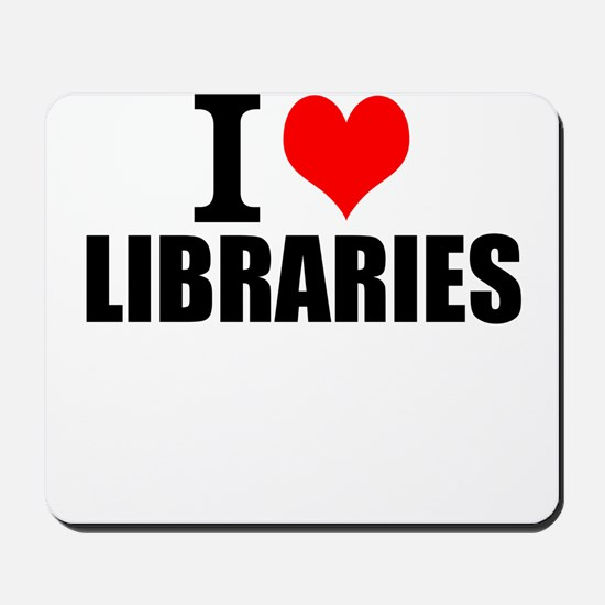 I Love Libraries Mousepad