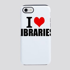 I Love Libraries iPhone 8/7 Tough Case