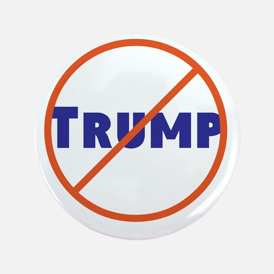 Anti Trump! No Trump Button