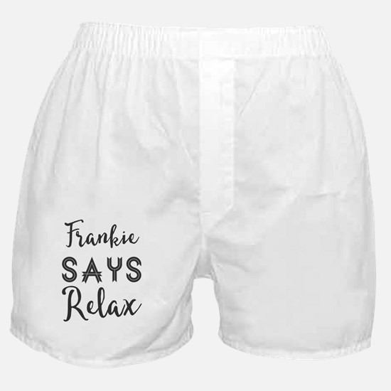 Frankie Says Relax Boxer Shorts