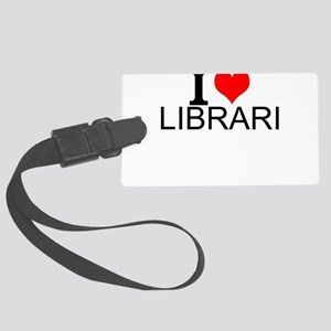 I Love Libraries Luggage Tag