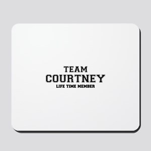 Team COURTNEY, life time member Mousepad