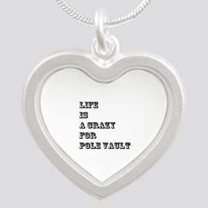 Life is A Crazy For Pole Vau Silver Heart Necklace