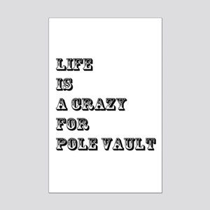 Life is A Crazy For Pole Vault Mini Poster Print
