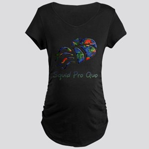 Squid Pro Quo Maternity Dark T-Shirt