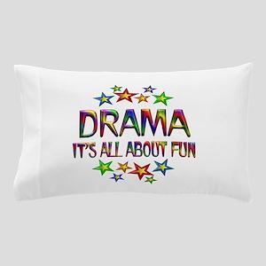 Drama About Fun Pillow Case