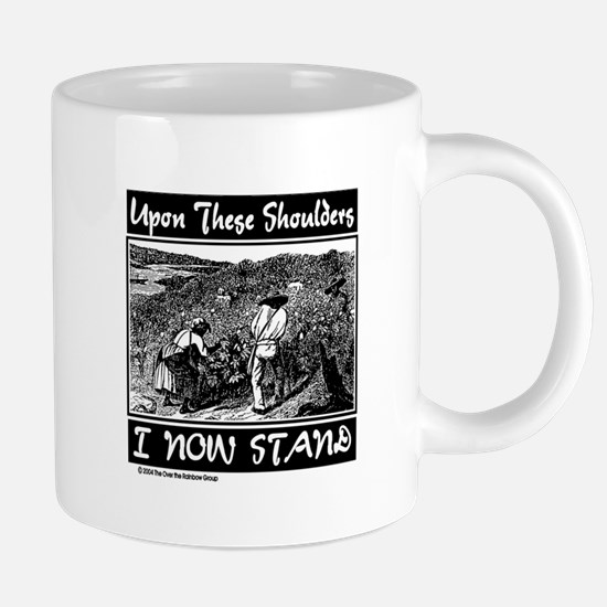 """""""Upon These Shoulders"""" Mugs"""