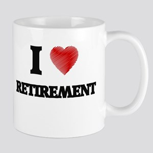 I Love Retirement Mugs
